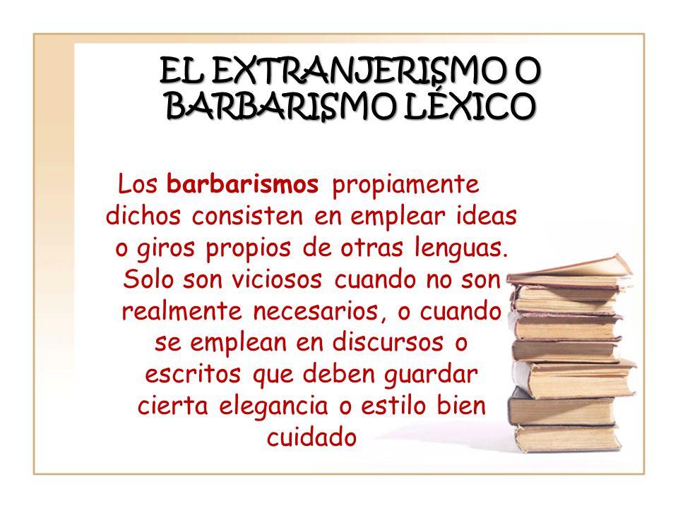 EL EXTRANJERISMO O BARBARISMO LÉXICO