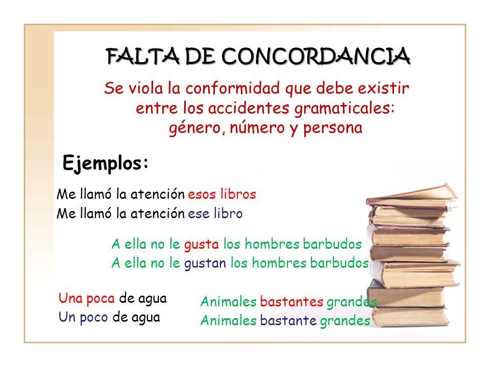 FALTA DE CONCORDANCIA Ejemplos: