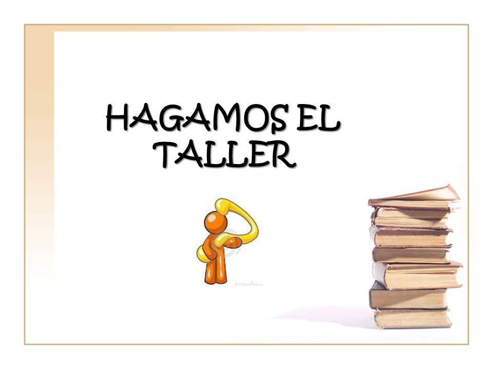 HAGAMOS EL TALLER