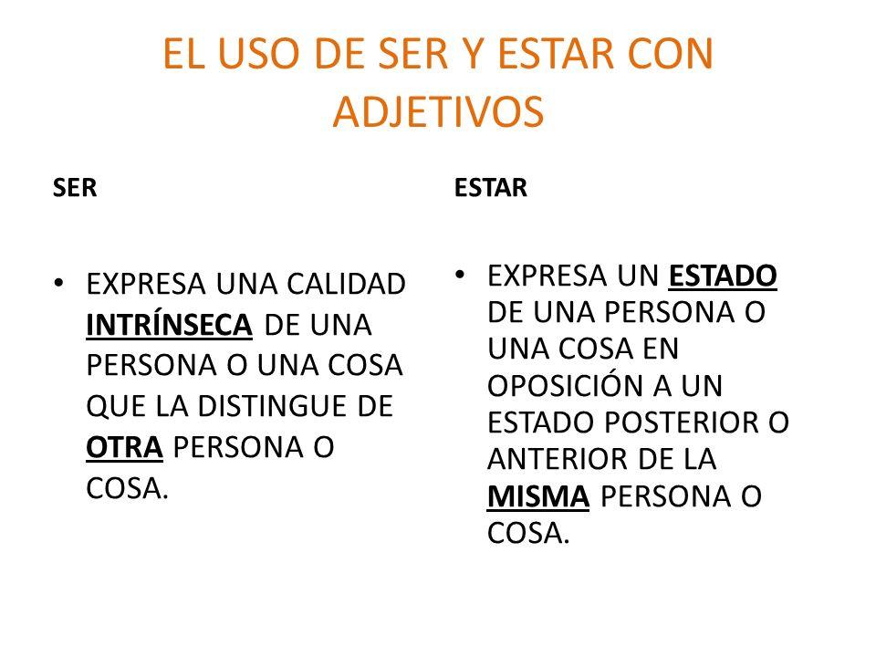 EL USO DE SER Y ESTAR CON ADJETIVOS