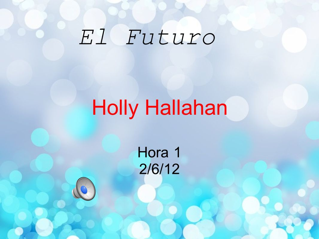 El Futuro Holly Hallahan Hora 1 2/6/12