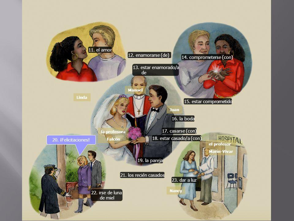 11. el amor 12. enamorarse (de) 14. comprometerse (con)
