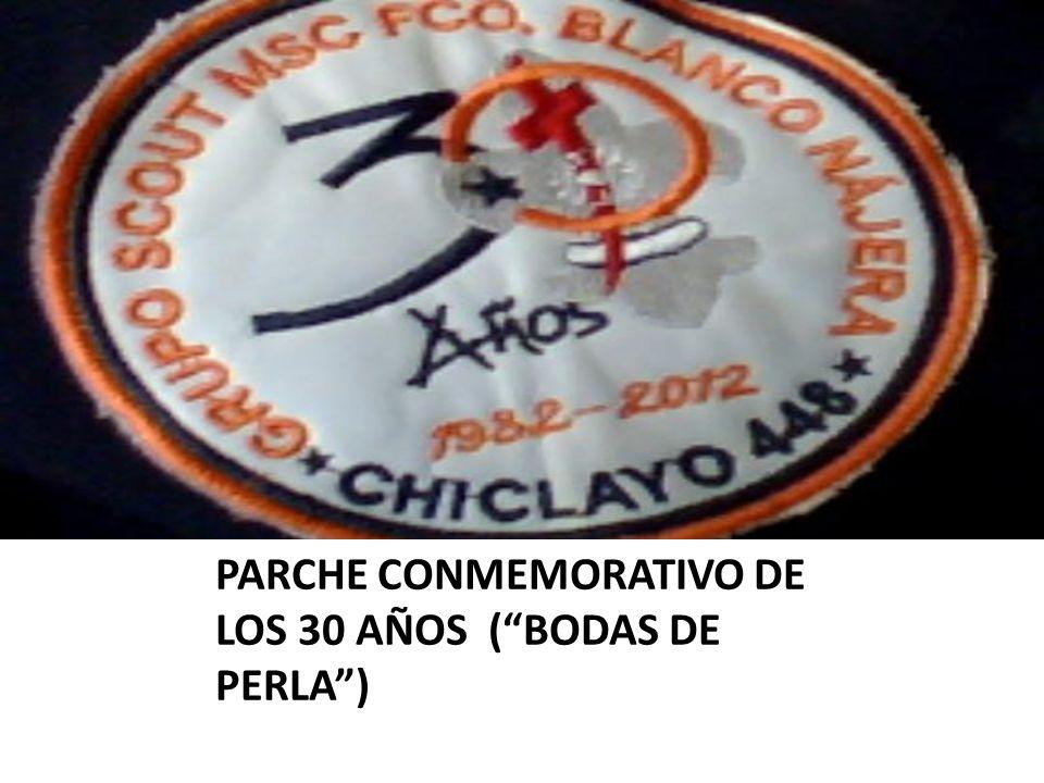 PARCHE CONMEMORATIVO DE LOS 30 AÑOS ( BODAS DE PERLA )