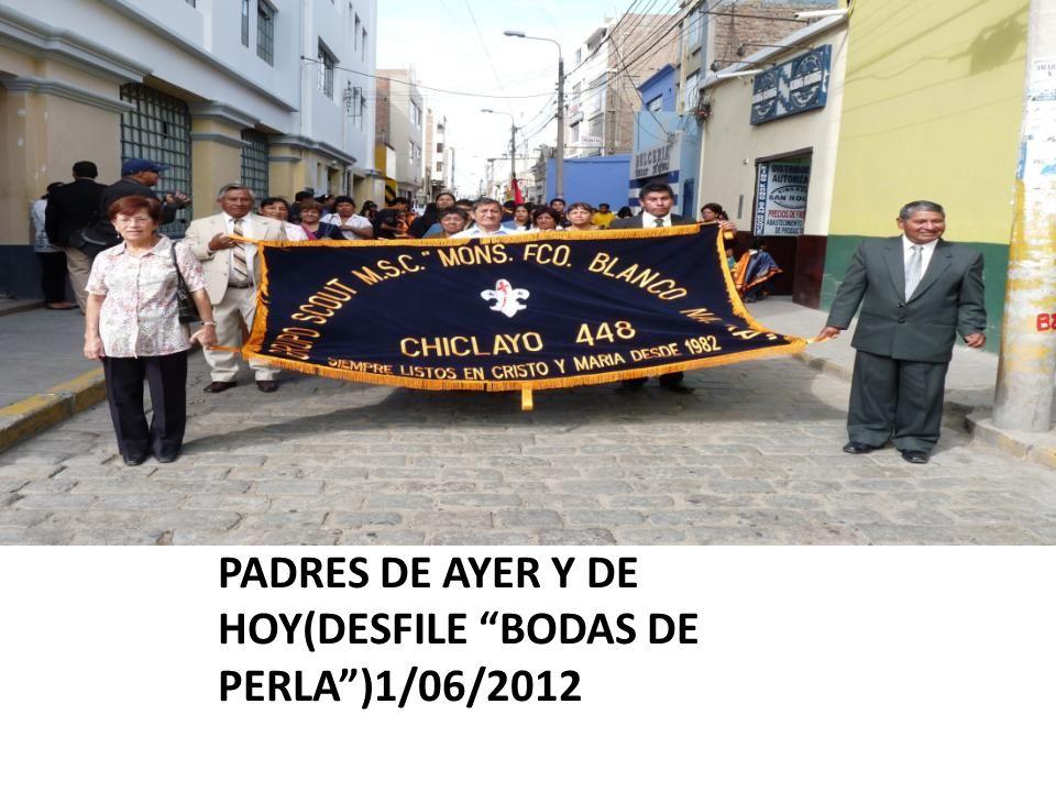 DIRIGENTES DEL COMITÉ DE PADRES DE AYER Y DE HOY(DESFILE BODAS DE PERLA )1/06/2012