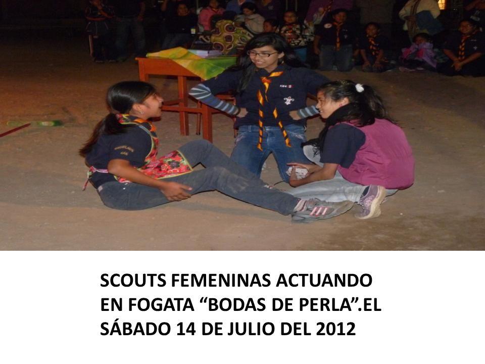SCOUTS FEMENINAS ACTUANDO EN FOGATA BODAS DE PERLA