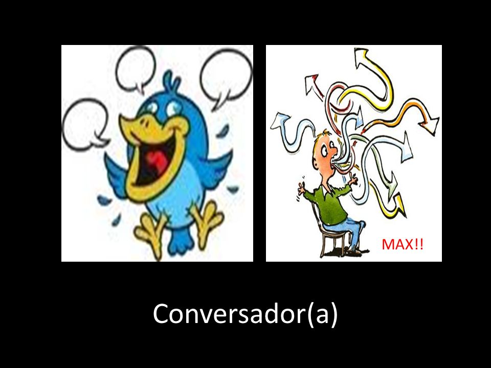 MAX!! Conversador(a)