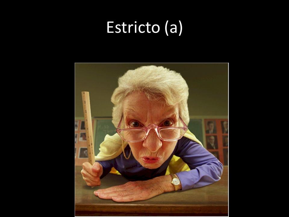 Estricto (a)