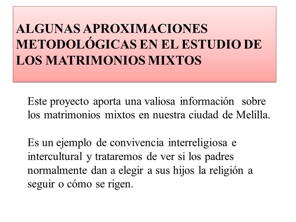 ALGUNAS APROXIMACIONES METODOLÓGICAS EN EL ESTUDIO DE LOS MATRIMONIOS MIXTOS