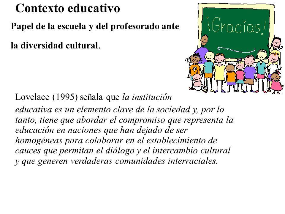 Contexto educativo Lovelace (1995) señala que la institución.