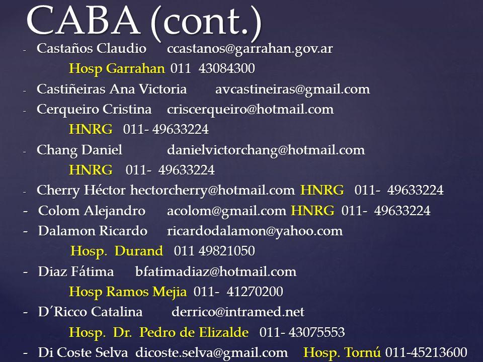 CABA (cont.) Castaños Claudio ccastanos@garrahan.gov.ar