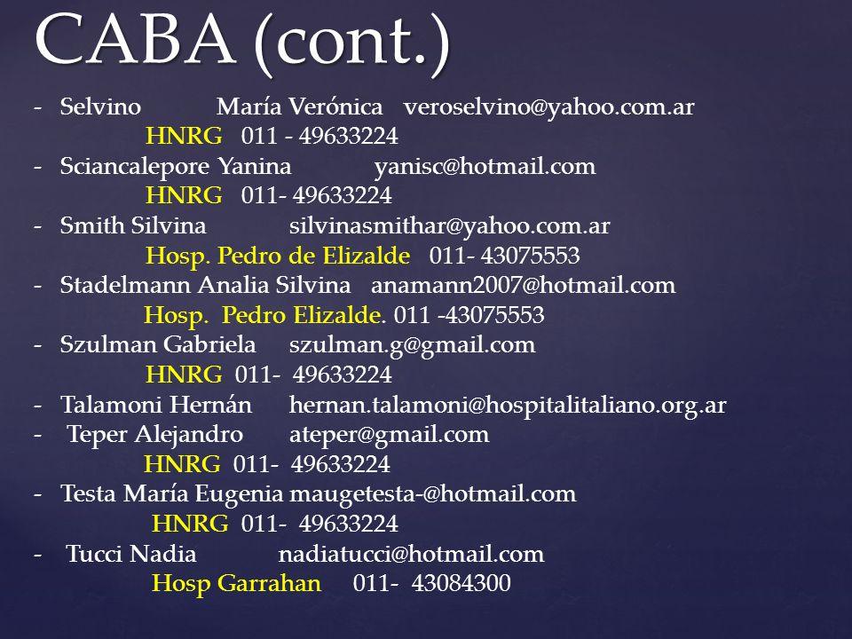 CABA (cont.) Selvino María Verónica veroselvino@yahoo.com.ar