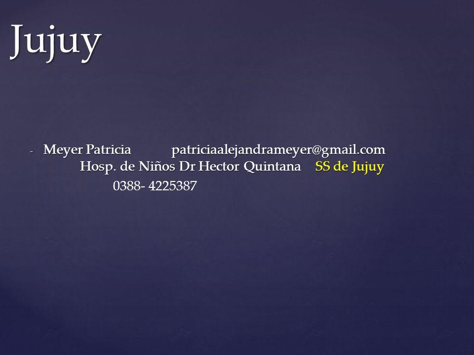Jujuy Meyer Patricia patriciaalejandrameyer@gmail.com Hosp. de Niños Dr Hector Quintana SS de Jujuy.