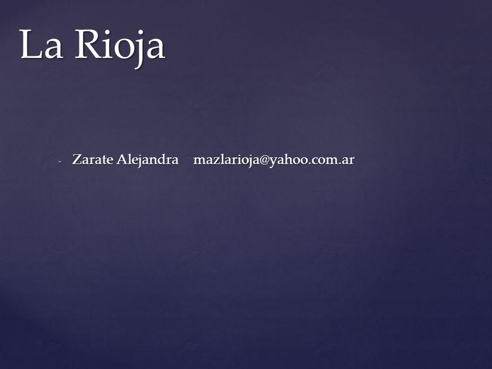 La Rioja Zarate Alejandra mazlarioja@yahoo.com.ar