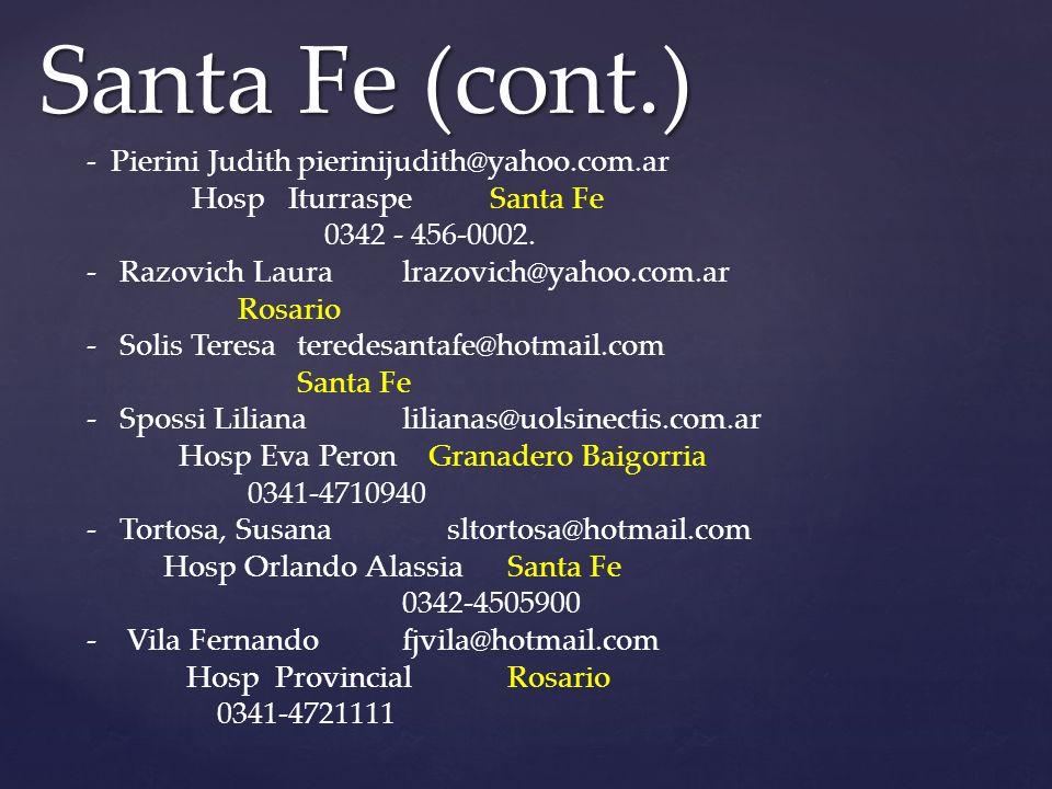Santa Fe (cont.) Hosp Iturraspe Santa Fe 0342 - 456-0002.