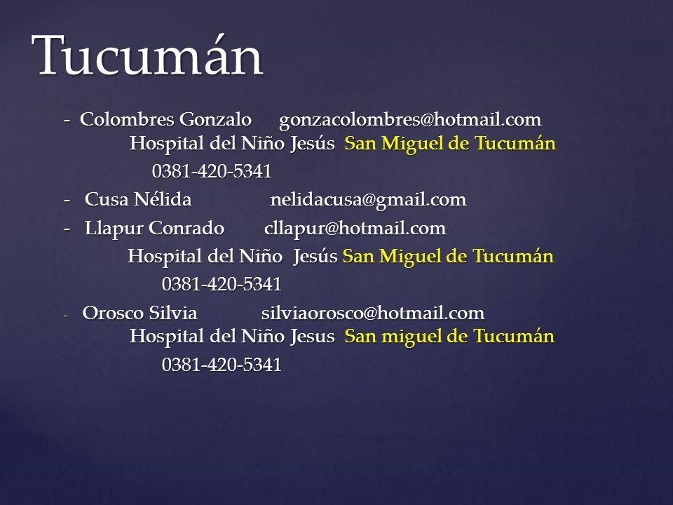 Tucumán - Colombres Gonzalo gonzacolombres@hotmail.com Hospital del Niño Jesús San Miguel de Tucumán.