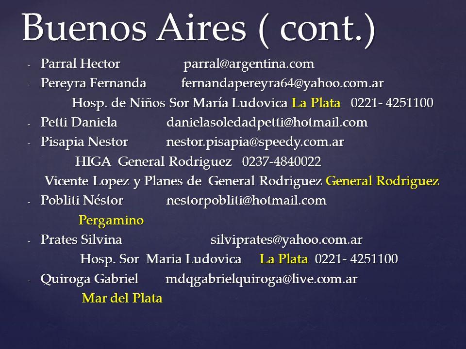 Buenos Aires ( cont.) Parral Hector parral@argentina.com