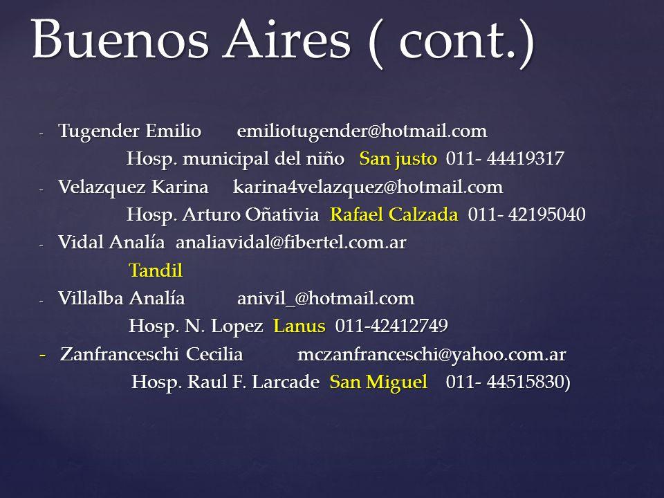 Buenos Aires ( cont.) Tugender Emilio emiliotugender@hotmail.com