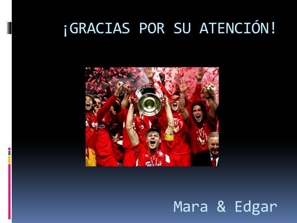 ¡GRACIAS POR SU ATENCIÓN! Mara & Edgar