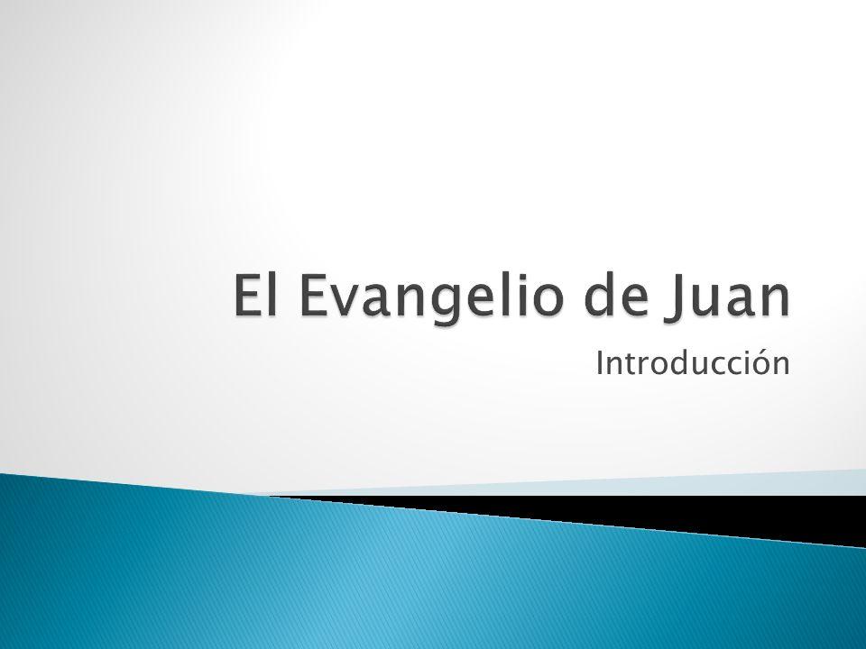 El Evangelio de Juan Introducción