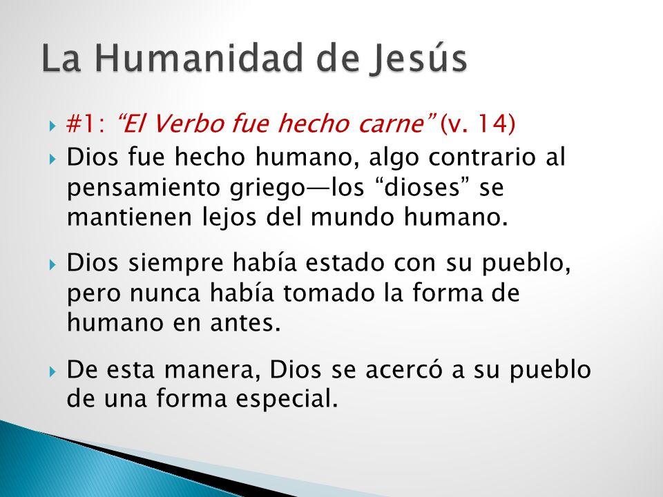La Humanidad de Jesús #1: El Verbo fue hecho carne (v. 14)