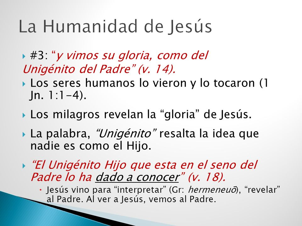 La Humanidad de Jesús #3: y vimos su gloria, como del