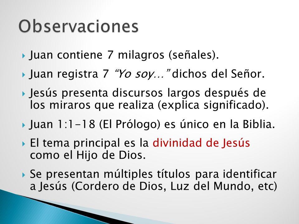 Observaciones Juan contiene 7 milagros (señales).