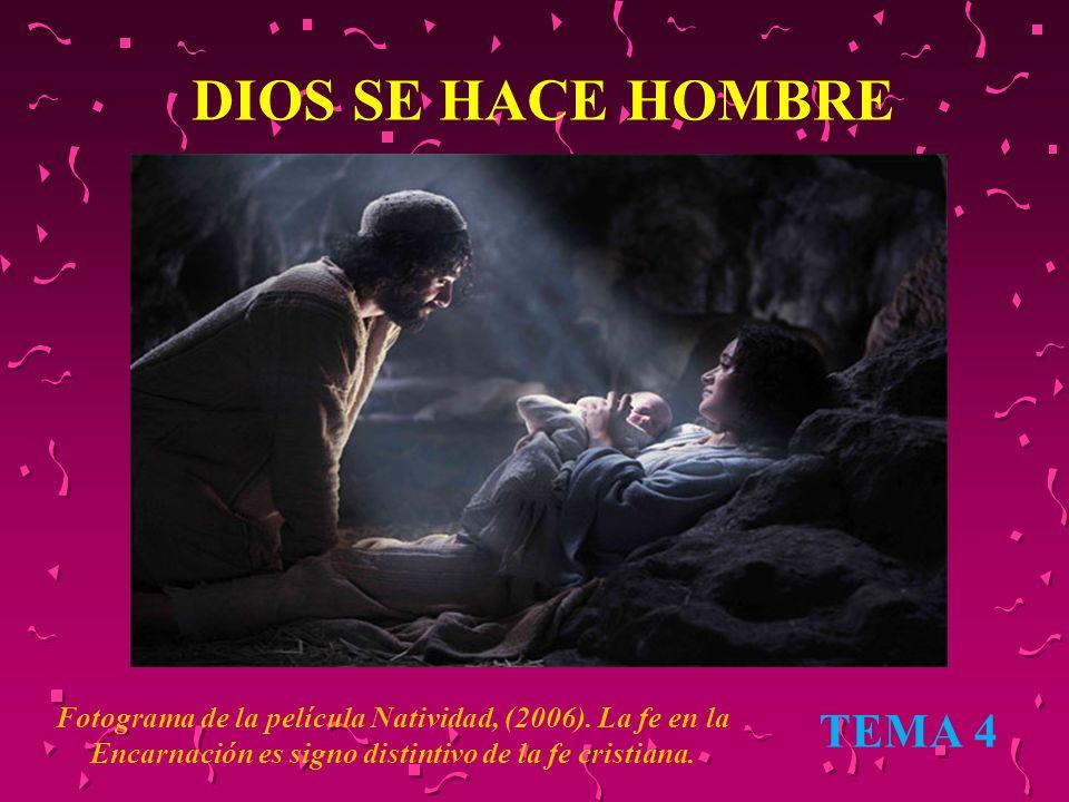 DIOS SE HACE HOMBRE TEMA 4