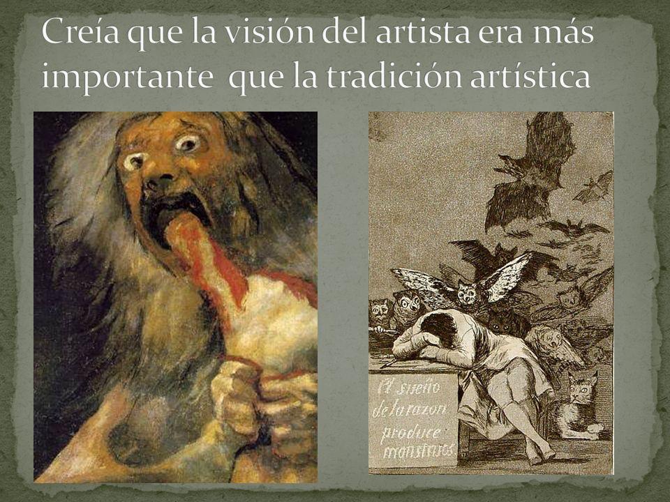 Creía que la visión del artista era más importante que la tradición artística