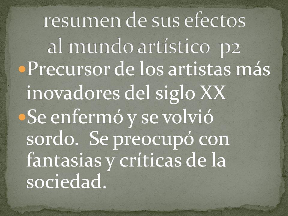 resumen de sus efectos al mundo artístico p2
