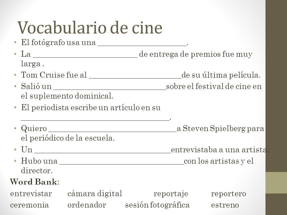 Vocabulario de cine El fotógrafo usa una ______________________.
