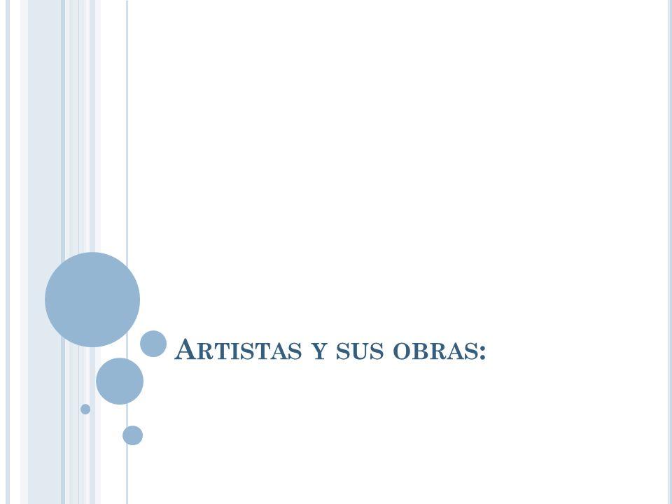 Artistas y sus obras: