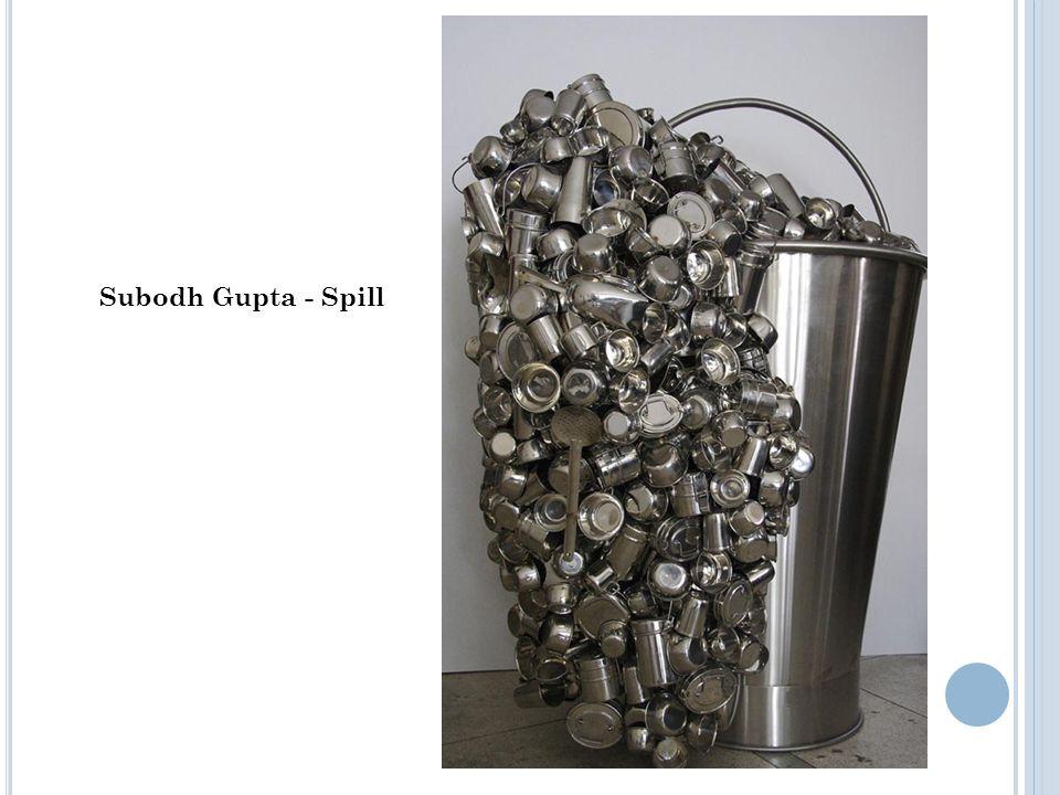 Subodh Gupta - Spill