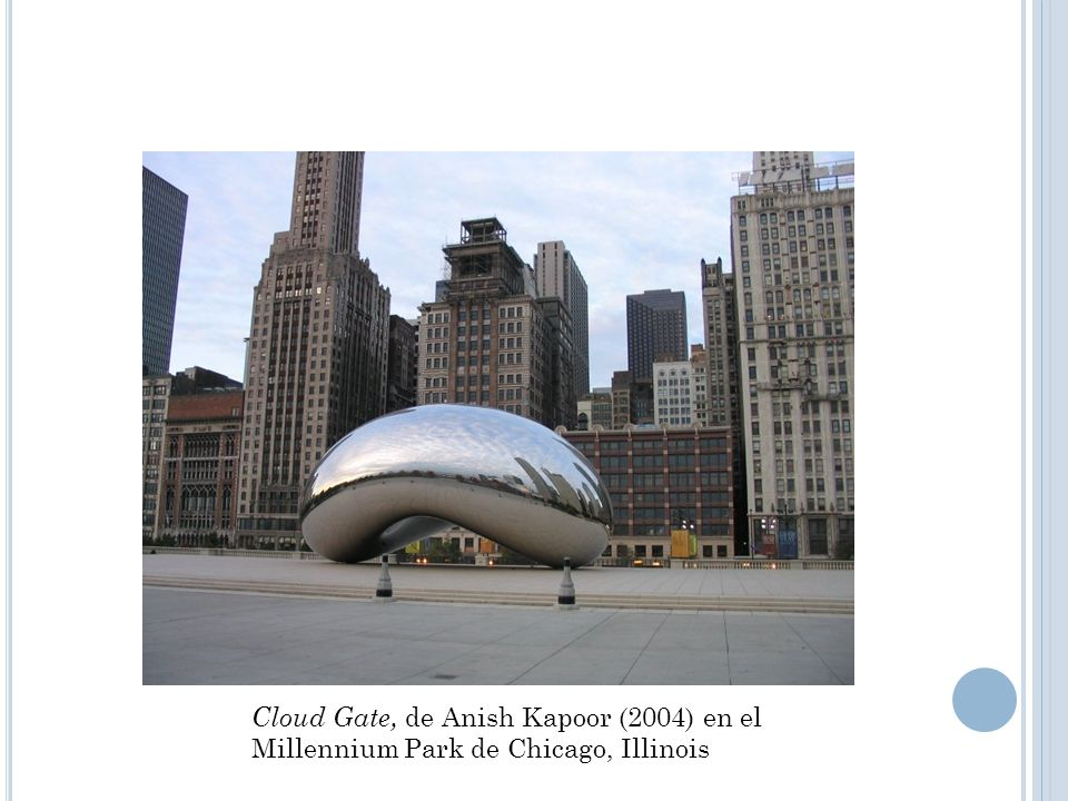 Cloud Gate, de Anish Kapoor (2004) en el Millennium Park de Chicago, Illinois