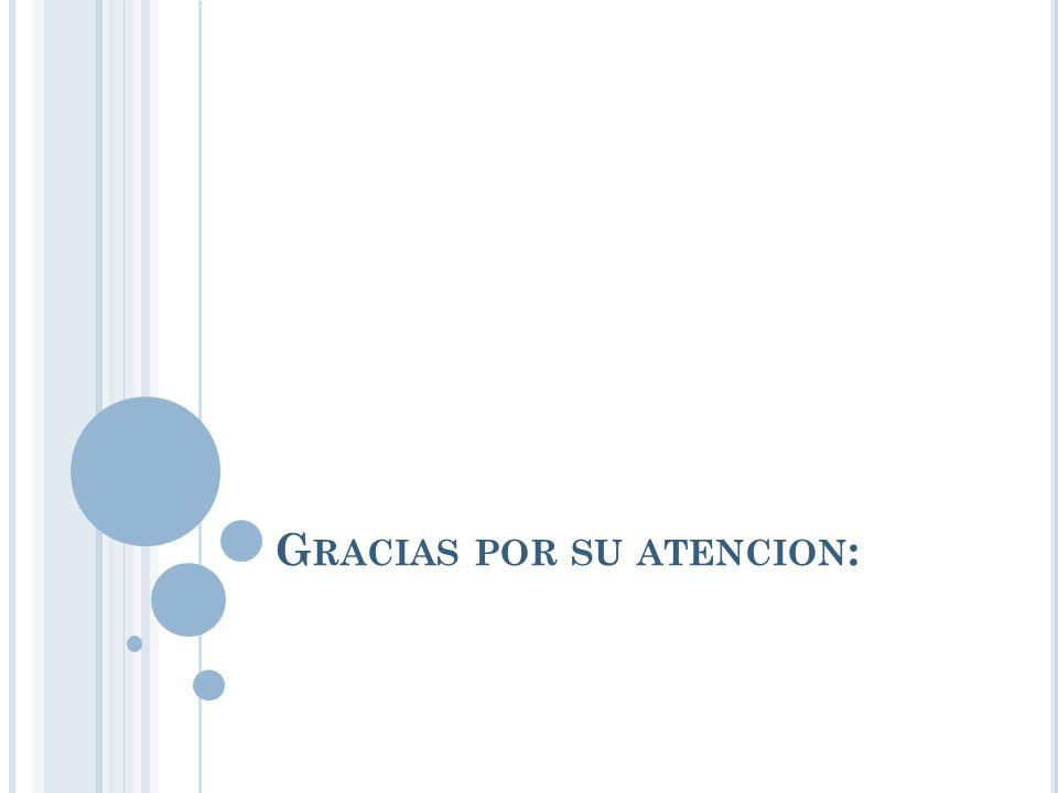 Gracias por su atencion: