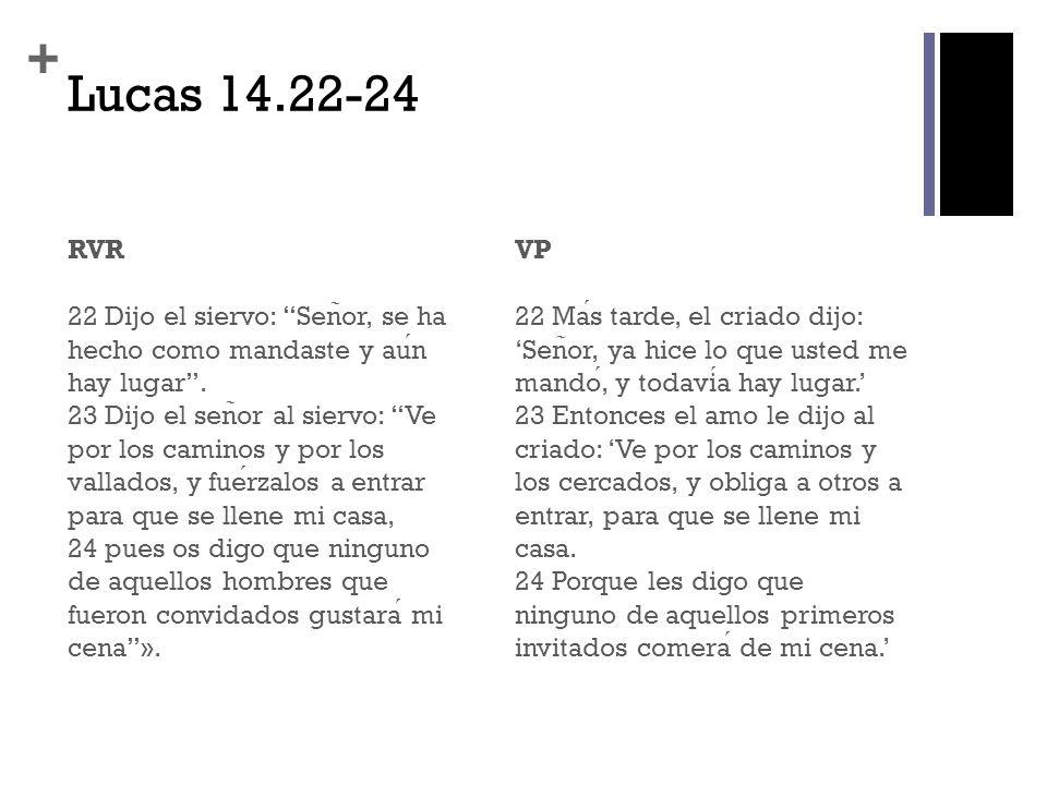 Lucas 14.22-24