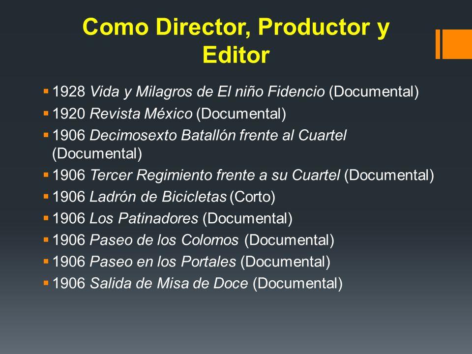 Como Director, Productor y Editor