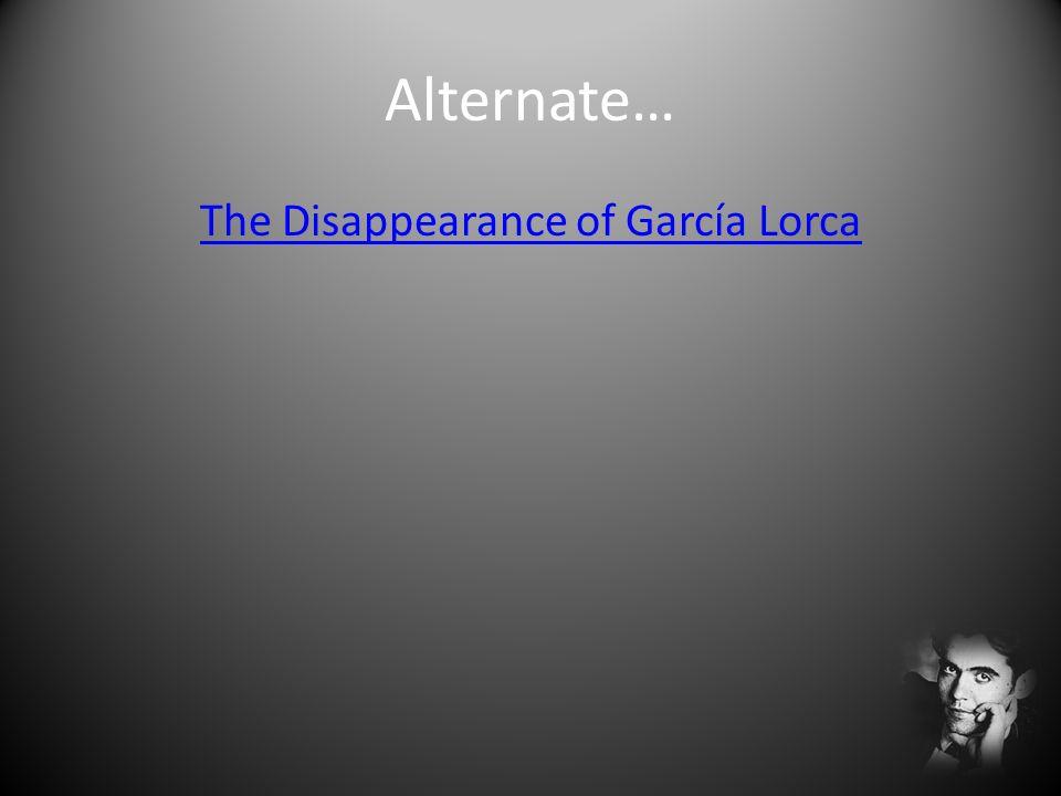 The Disappearance of García Lorca