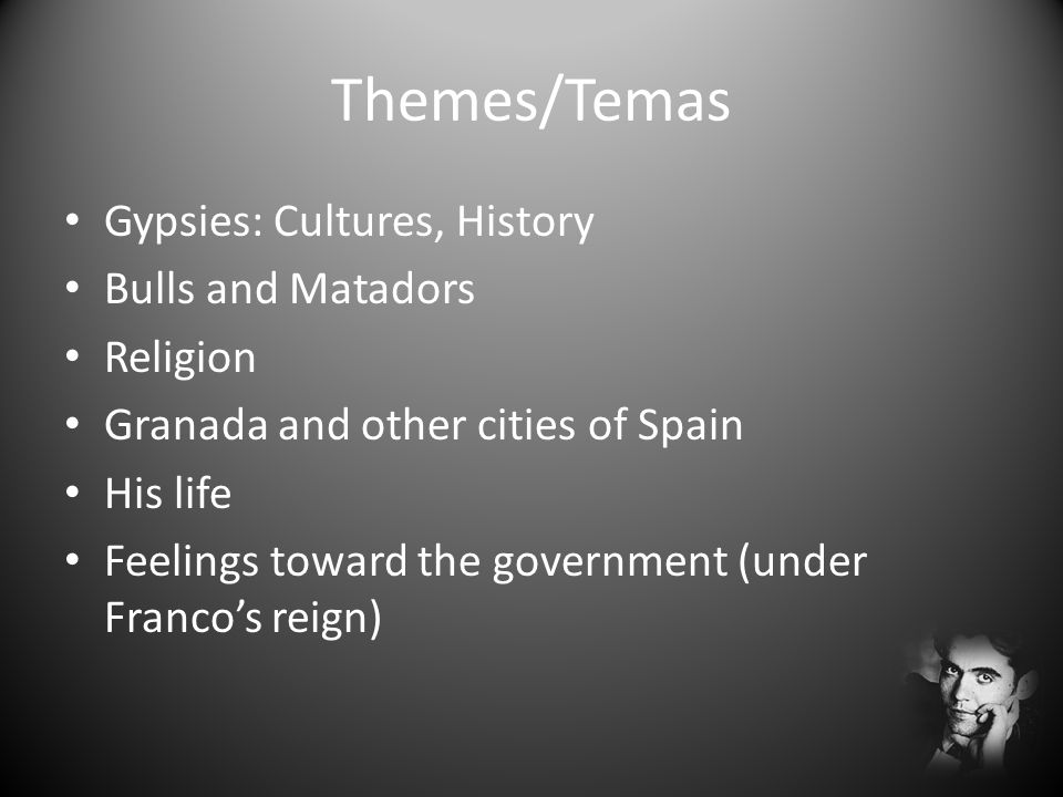 Themes/Temas Gypsies: Cultures, History Bulls and Matadors Religion