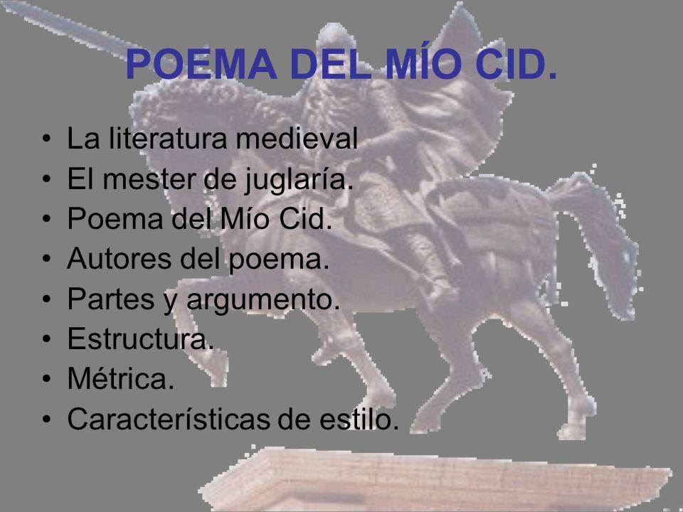 POEMA DEL MÍO CID. La literatura medieval El mester de juglaría.