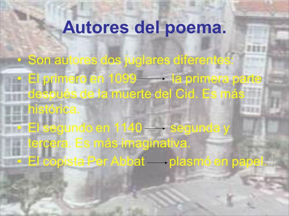 Autores del poema. Son autores dos juglares diferentes: