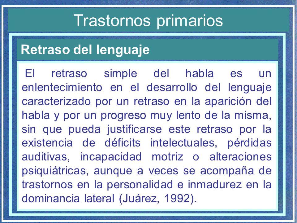 Trastornos primarios Retraso del lenguaje