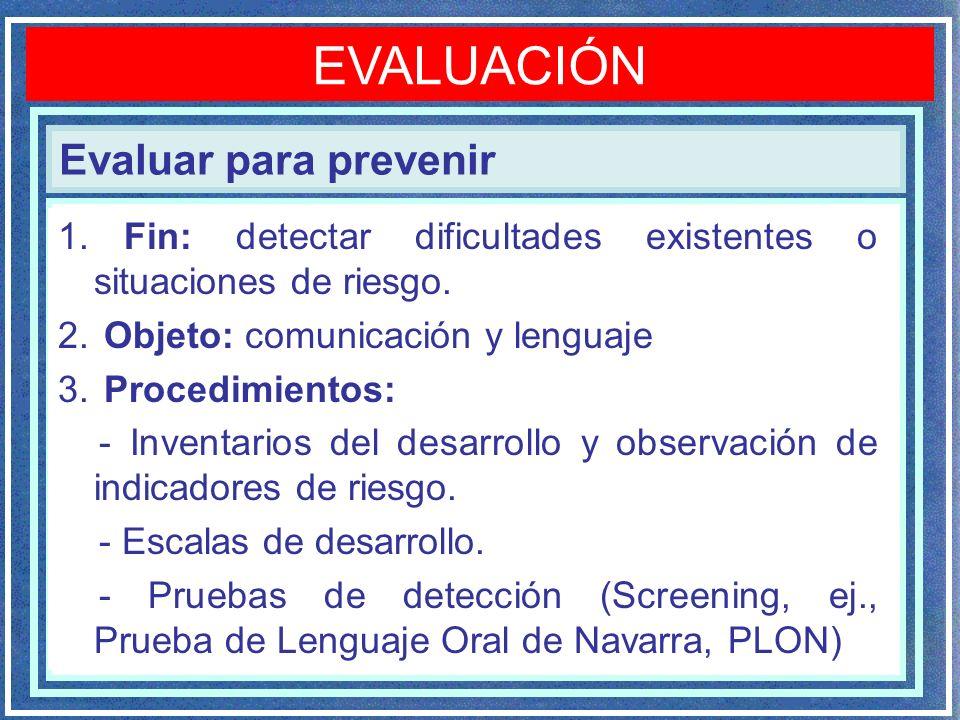 EVALUACIÓN Evaluar para prevenir