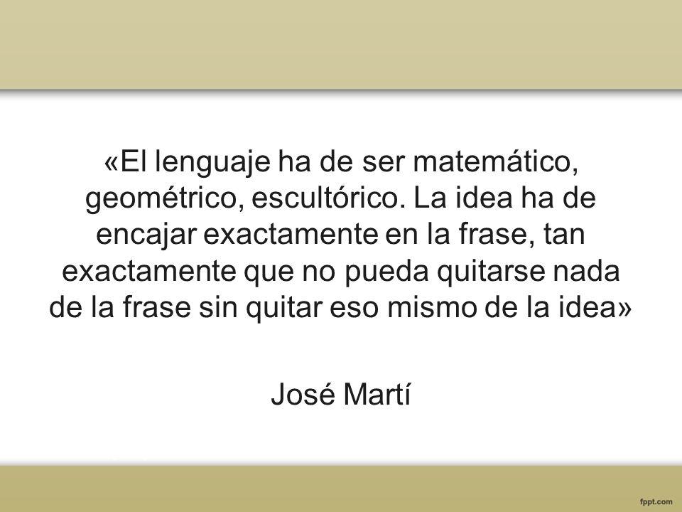 «El lenguaje ha de ser matemático, geométrico, escultórico