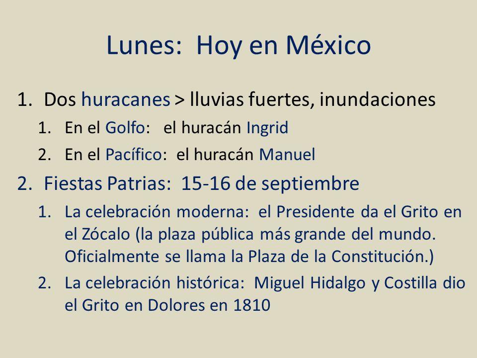 Lunes: Hoy en México Dos huracanes > lluvias fuertes, inundaciones