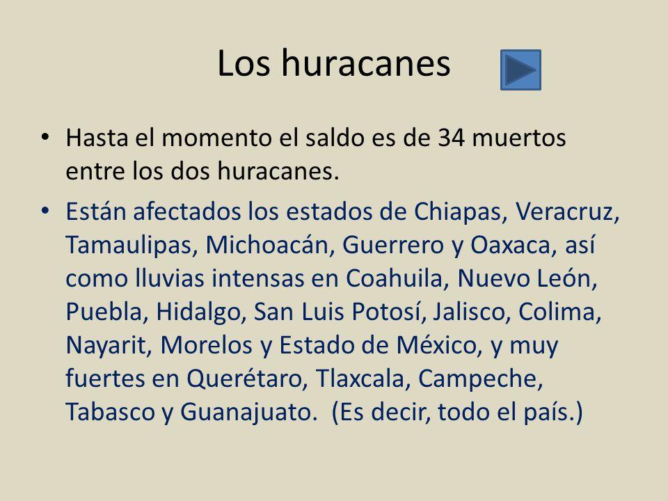 Los huracanes Hasta el momento el saldo es de 34 muertos entre los dos huracanes.