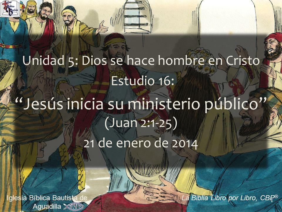 Jesús inicia su ministerio público (Juan 2:1-25)