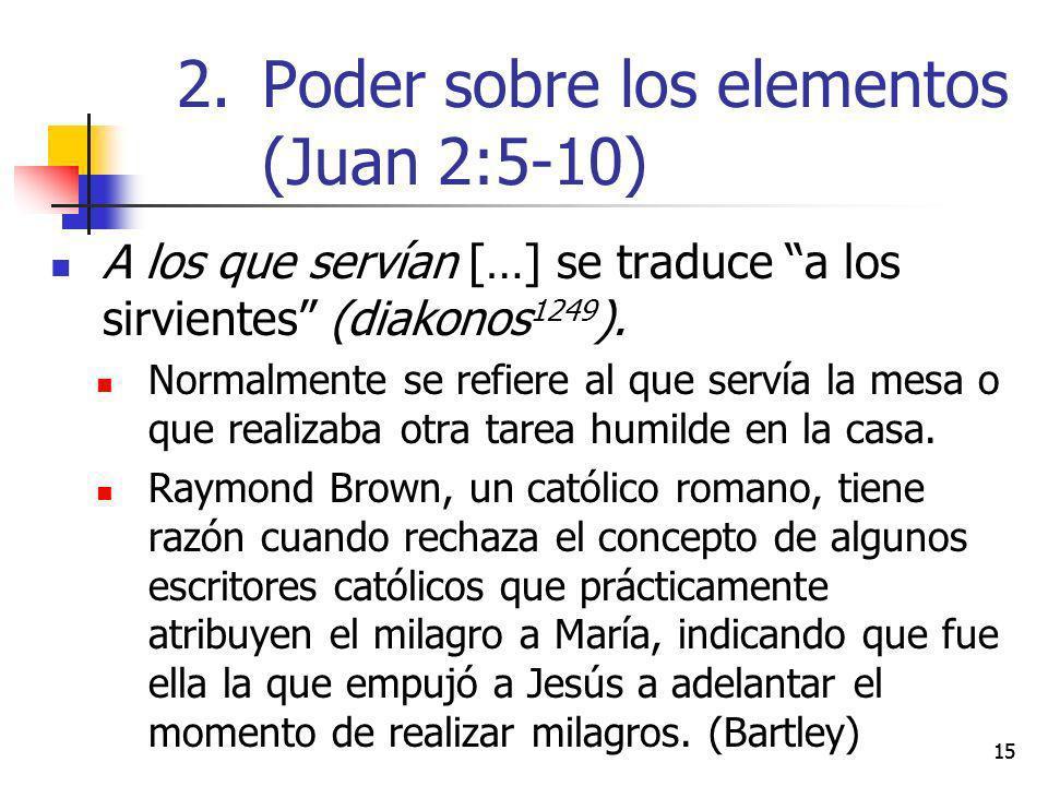 Poder sobre los elementos (Juan 2:5-10)