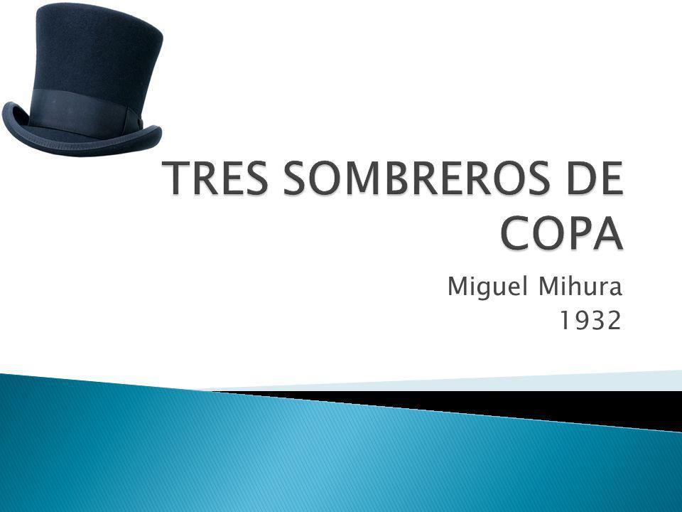 TRES SOMBREROS DE COPA Miguel Mihura 1932