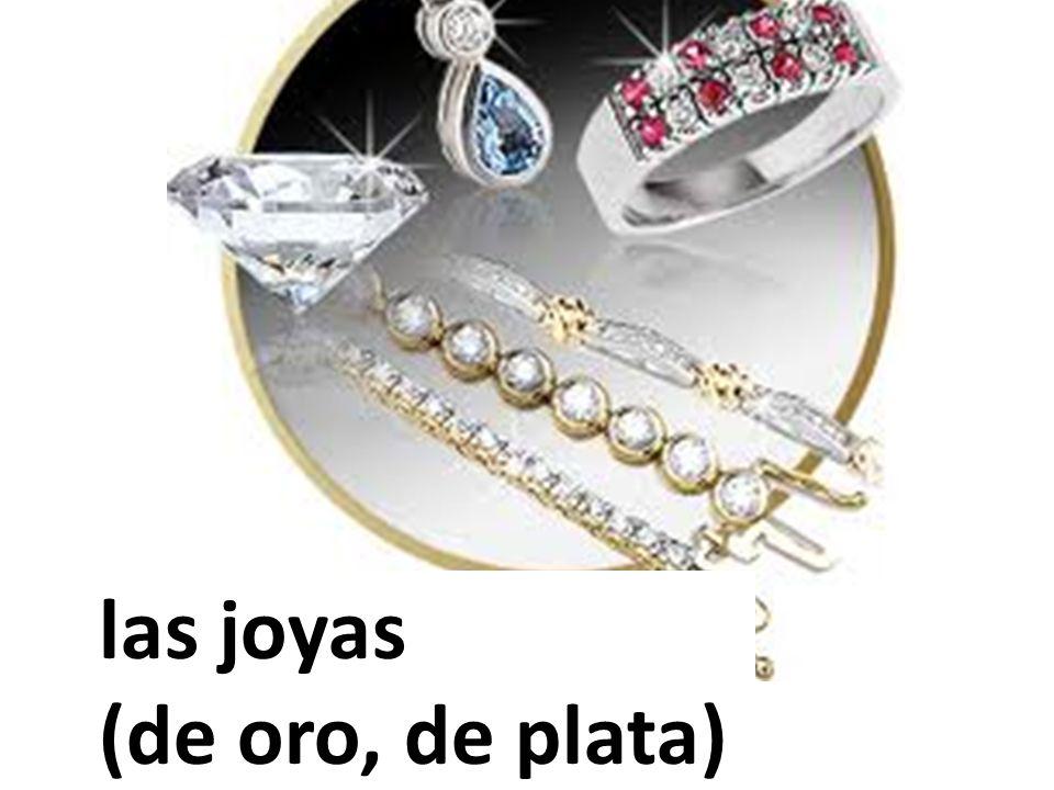 las joyas (de oro, de plata)
