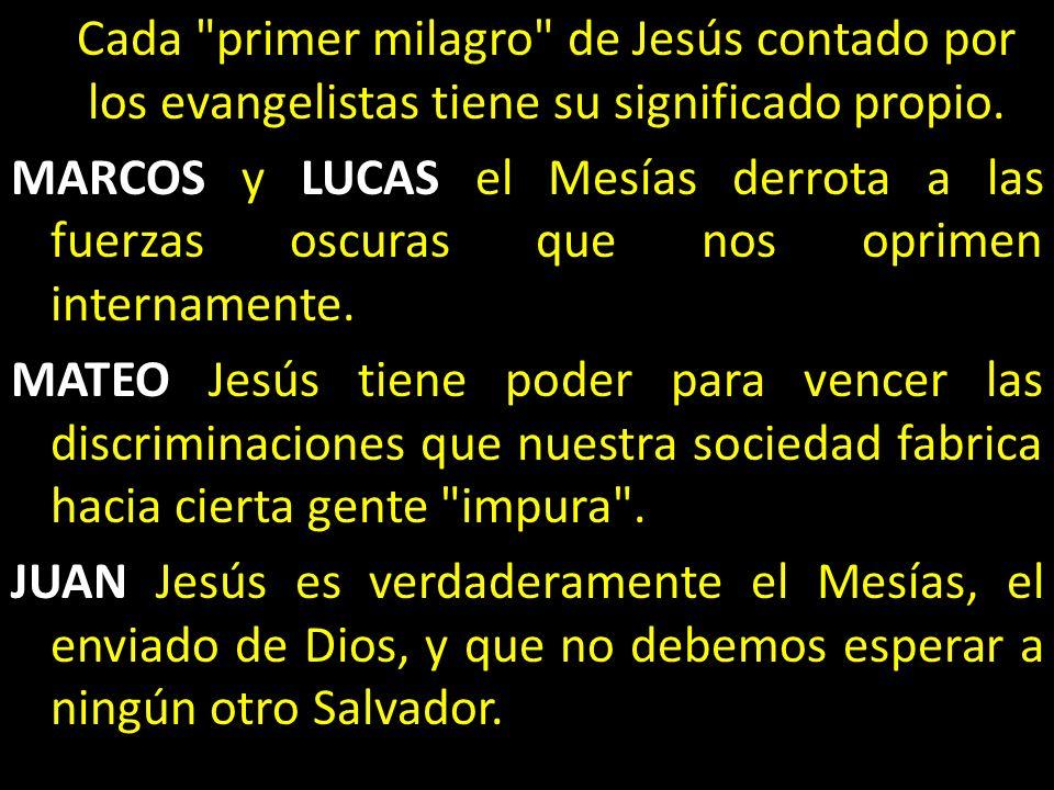 Cada primer milagro de Jesús contado por los evangelistas tiene su significado propio.